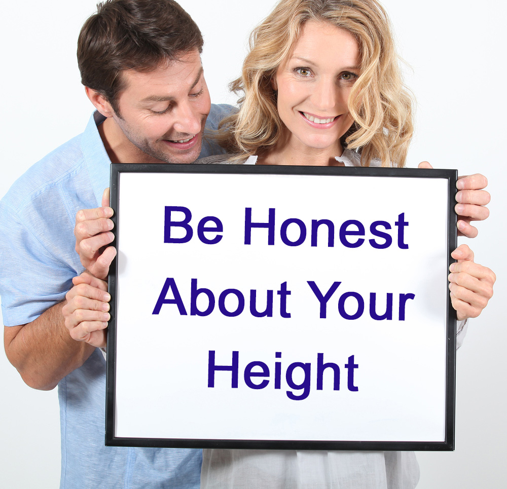 Be Honest About Your Height